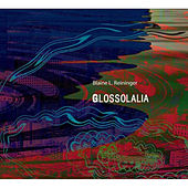 Glossolalia by Blaine L. Reininger