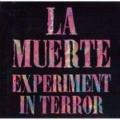 Experiment In Terror de La Muerte