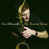 My Favorite Things by Eric Alexander Quartet