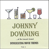 Intoxicating Movie Themes, Vol 1 by Johnny Downing