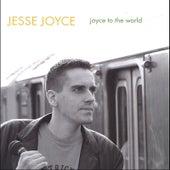 Joyce To The World by Jesse Joyce