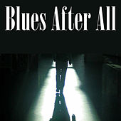 Blues After All von Various Artists
