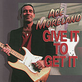 Give It To Get It by Ace Moreland
