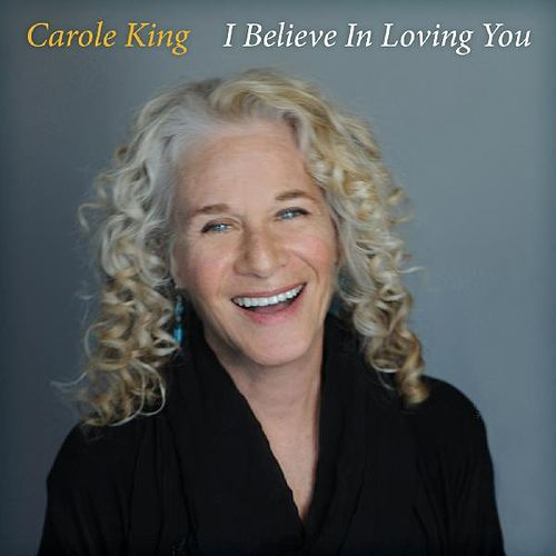 I Believe in Loving You de Carole King