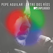 Entre Dos Ríos by Pepe Aguilar