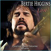 Bertie Higgins Live at Center Stage Atlanta by Bertie Higgins