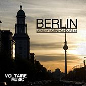 Berlin - Monday Morning Hours, Vol. 3 by Various Artists