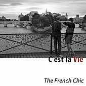 C'est la vie (The French Chic) de Various Artists