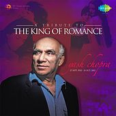 A Tribute To The King Of Romance: Yash Chopra von Various Artists