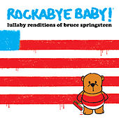 Lullaby Renditions of Bruce Springsteen by Rockabye Baby!