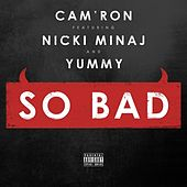 So Bad (feat. Nicki Minaj & Yummy) - Single by Cam'ron