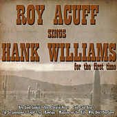 Roy Acuff Sings Hank Williams for the First Time by Roy Acuff