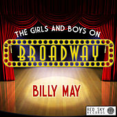 The Girls and Boys on Broadway (Digitally Remastered) de Billy May