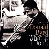 What If I Don't by Donald Byrd