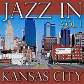 Jazz In Kansas City, Vol.1 by Various Artists