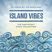 Island Vibes: The Nantucket Music Collection by Various Artists