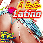 A Bailar Latino by Various Artists