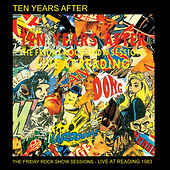 The Friday Rock Show Sessions - Live at Reading 1983 de Ten Years After