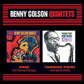 Benny Golson Quartets: Free + Turning Point (Bonus Track Version) by Benny Golson