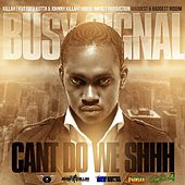 Can't Do We Shhh de Busy Signal