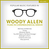 Popular Music Featured in the Films of Woody Allen, Volume 7: 2004 - 2013 de Various Artists