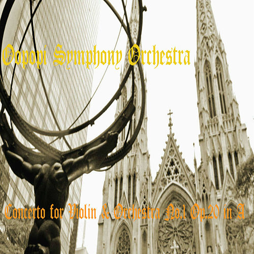 Concerto for Violin & Orchestra No1 Op.20 in A by Oopopi Symphony Orchestra