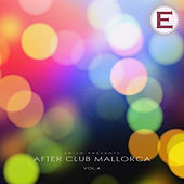 After Club Mallorca, Vol. 4 by Various Artists