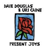 Present Joys de Uri Caine