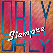 Orly, Siempre Orly by Orly