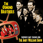 Songs We Sang On the Andy Williams Show de The Osmonds