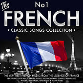 The No.1 French Classic Songs Collection - The Very Best of French Music from the Legends of France - Featuring Edith Piaf, Charles Trenet, Yves Montand, Django Reinhardt, Maurice Chevalier, Tino Rossi & Many More de Various Artists