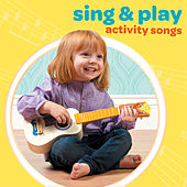Sing & Play Activity Songs by Patty Shukla