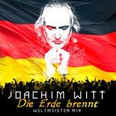 Die Erde brennt (Weltmeister Mix) by Joachim Witt