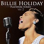 Billie Holiday - Platinum Series, Vol. 2 (Remastered) by Billie Holiday