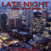 Late Night (Deep House Beats) by Various Artists