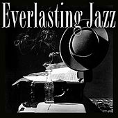 Everlasting Jazz by Various Artists