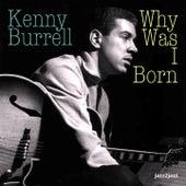Why Was I Born von Kenny Burrell