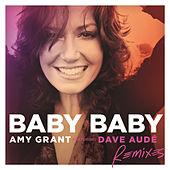 Baby Baby (Remixes) by Amy Grant