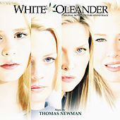 White Oleander by Thomas Newman