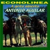 A Grito Abierto by Antonio Aguilar