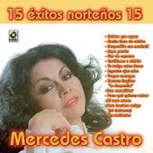 Mercedes Castro - 15 Exitos Norteños by Mercedes Castro