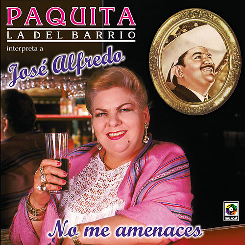 No Me Amenaces by Paquita La Del Barrio