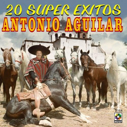 20 Super Exitos - Antonio Aguilar by Antonio Aguilar