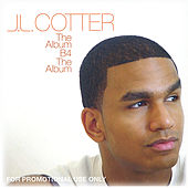 The Album Before The Album by Jl Cotter