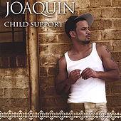 Child Support Volume 1 by Joaquin