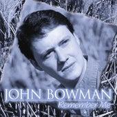 Remember Me by John Bowman
