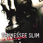Tennessee Slim is the BOMB by Joi