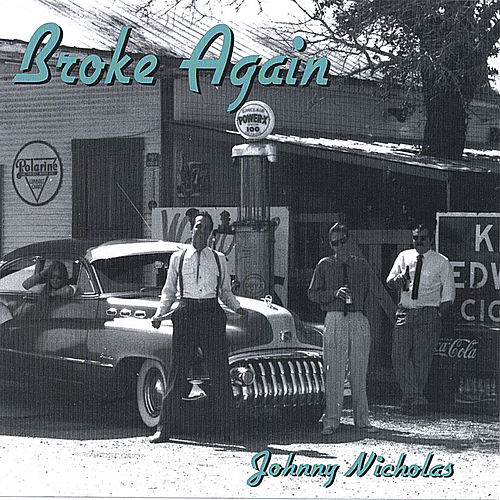 Broke Again by Johnny Nicholas