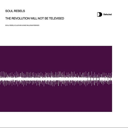 The Revolution Will Not Be Televised by Soul Rebels