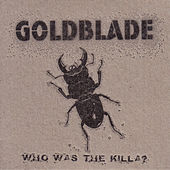 Who Was The Killa? by Goldblade